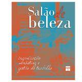 Livro-Salao-de-Beleza-Organizacao-Marketing-e-Gestao-do-Trabalho-Senac-3609118