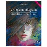 Livro-Visagismo-Integrado-Identidade--Estilo-E-Beleza-Senac-3620427